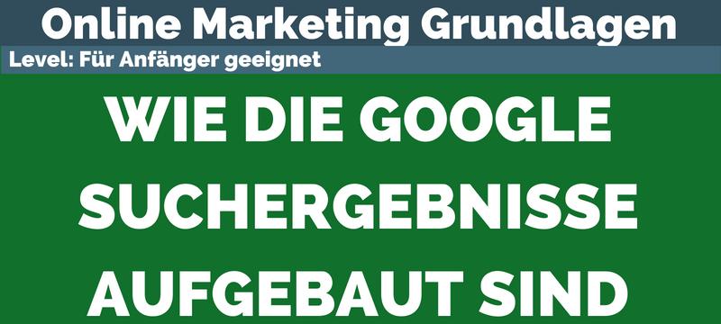 Online Marketing Grundlagen: Die Google Suchergebnisse