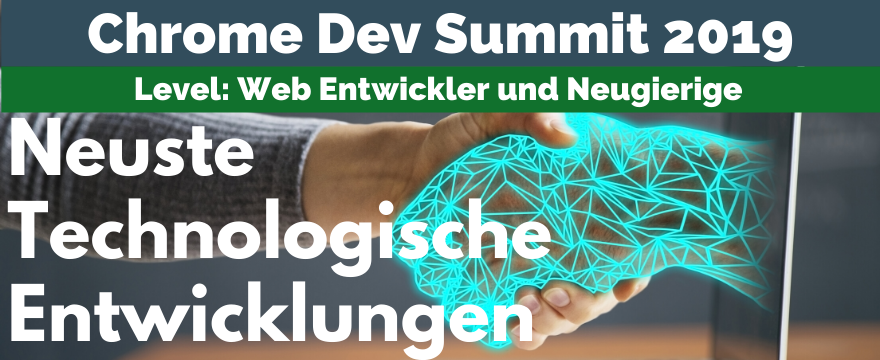 Chrome Dev Summit 2019 Neuigkeiten